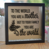 To The World Youre a Mother Glitter Frame