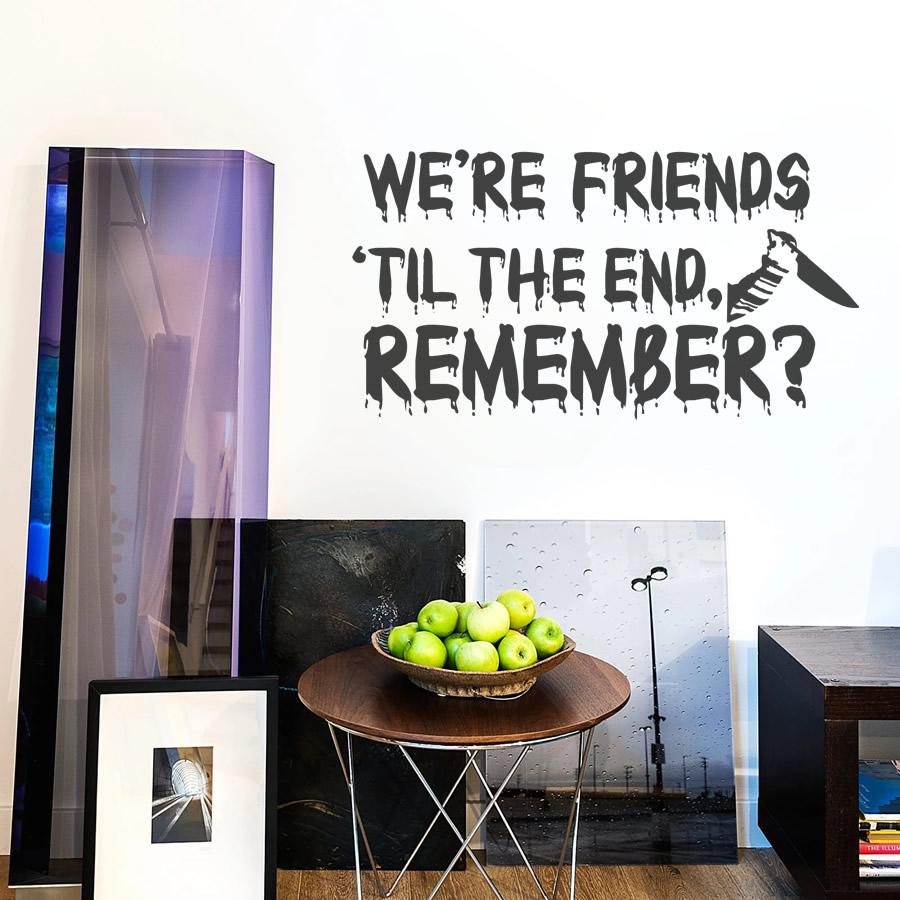 We're Friends 'Til the End Wall Sticker