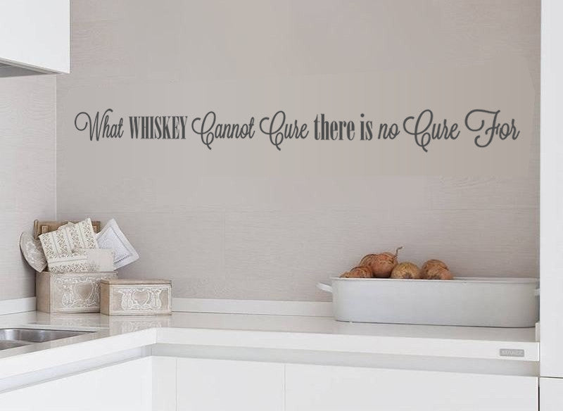 What Whiskey Cannot Cure Wide Wall Sticker