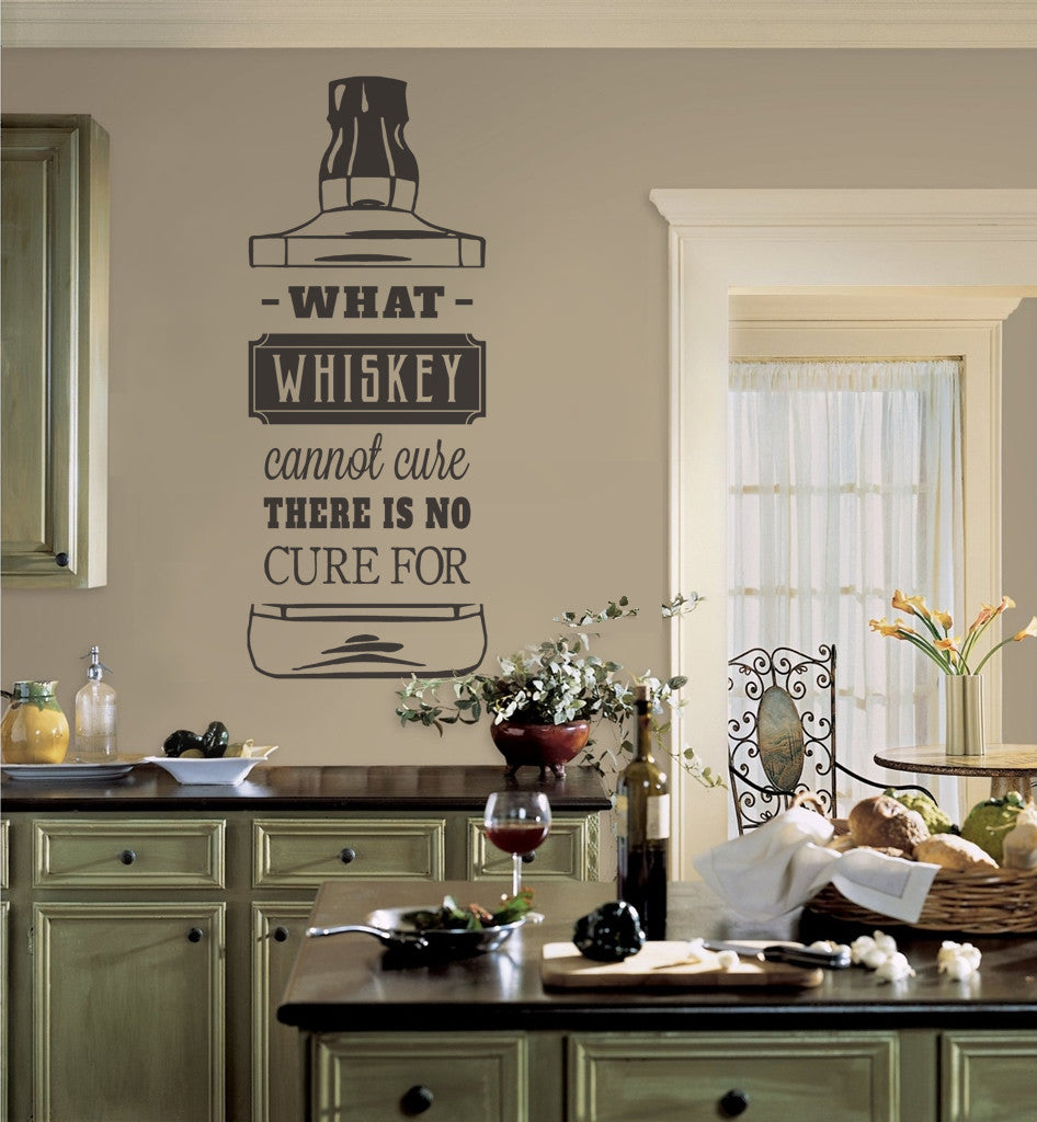 What Whiskey Cannot Cure There is No Cure For Wall Sticker