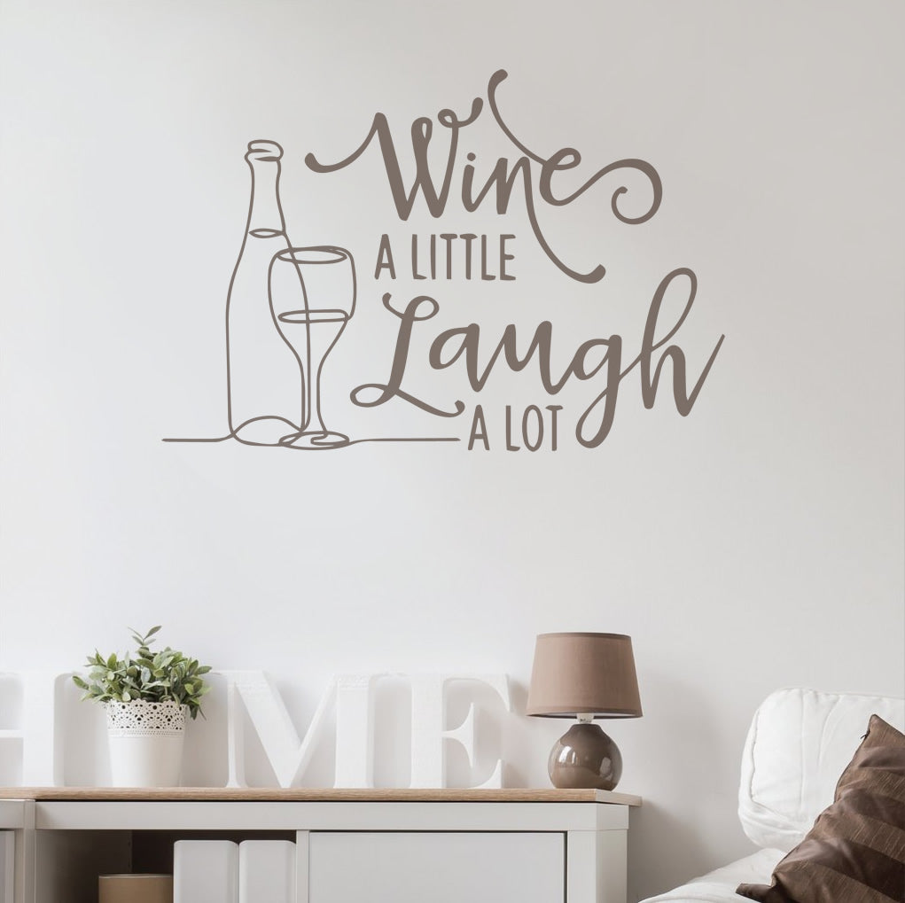 Wine A Little Laugh A Lot Wall Sticker