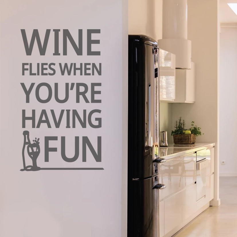Wine Flies When You're Having Fun Tall Wall Sticker