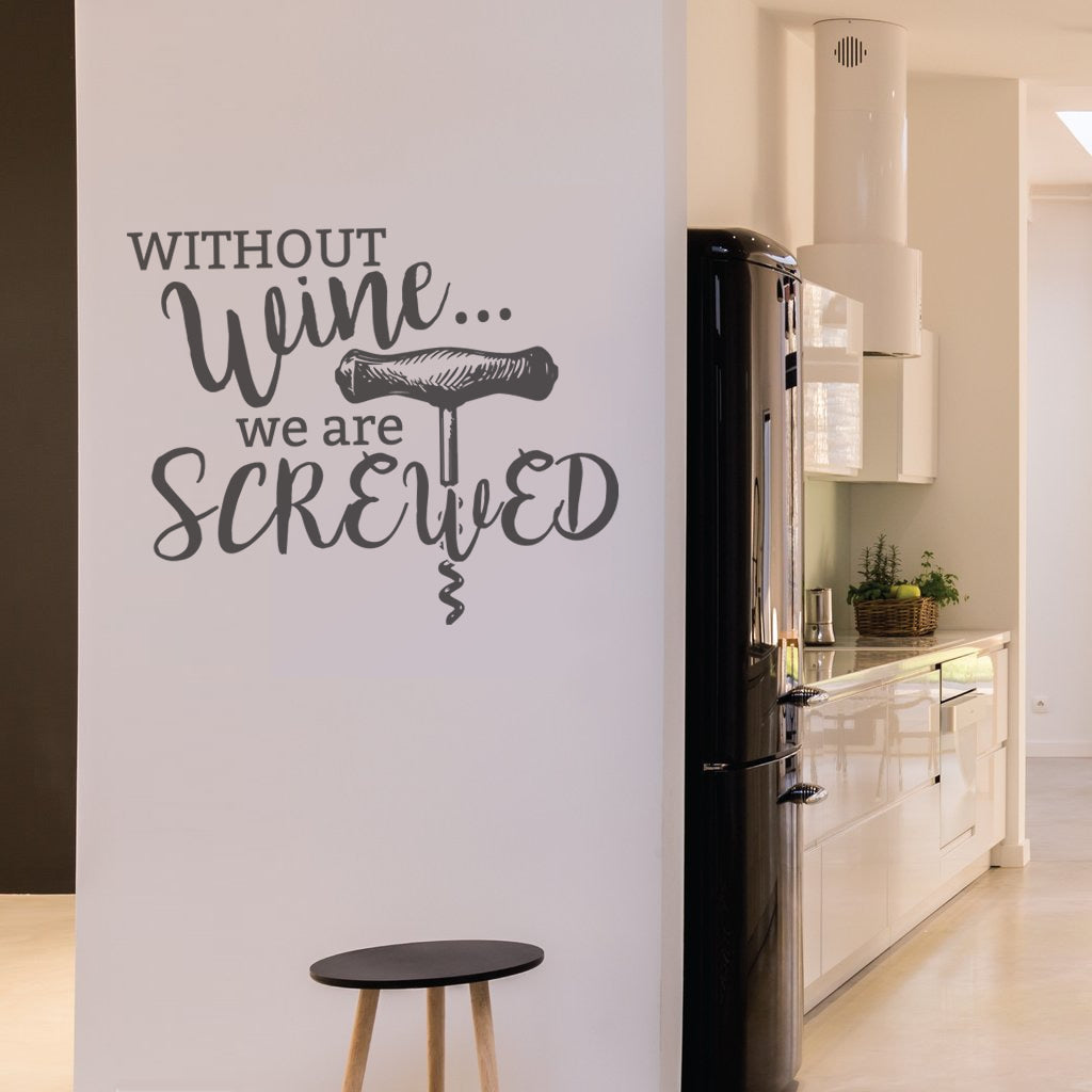 Without Wine We Are Screwed Wall Sticker