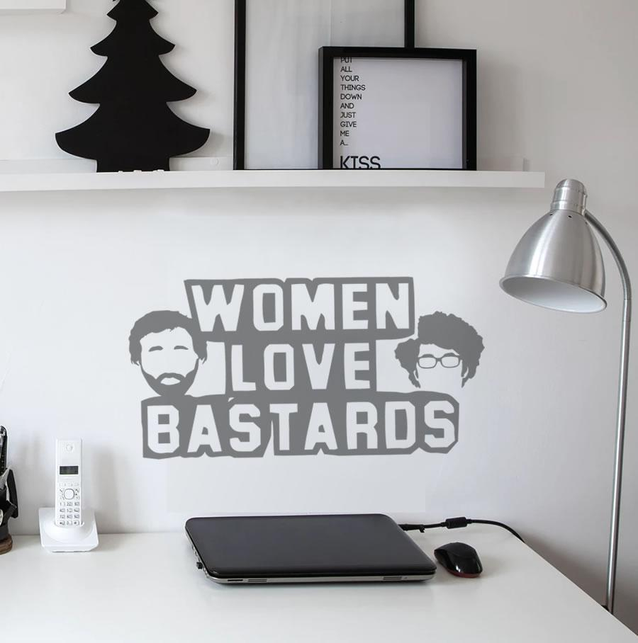 Women Love Bastards
