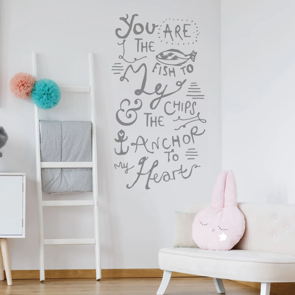 You are The Fish to my Chips Wall Sticker