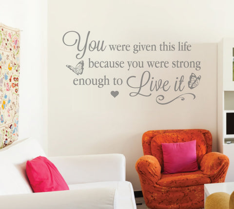 You Were Given This Life Wall Sticker