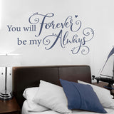 You Will Forever Be My Always New Wall Sticker