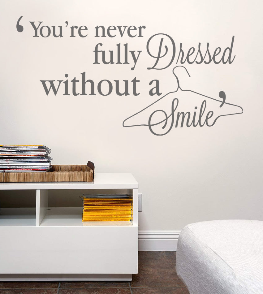 You're Never Fully Dressed Without A Smile Wall Sticker
