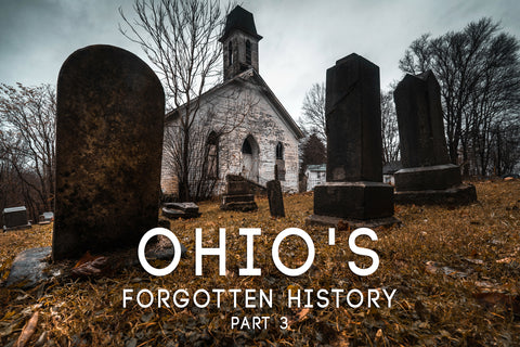 Ohio's Forgotten History (Part 3) - PRE-ORDER - Releasing December 2020