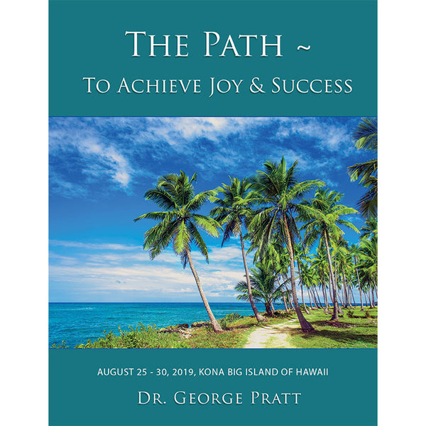The Path to Achieve Joy & Success Event with Dr. Pratt in Kona, Hawaii