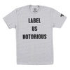 Label Us Notorious Tee