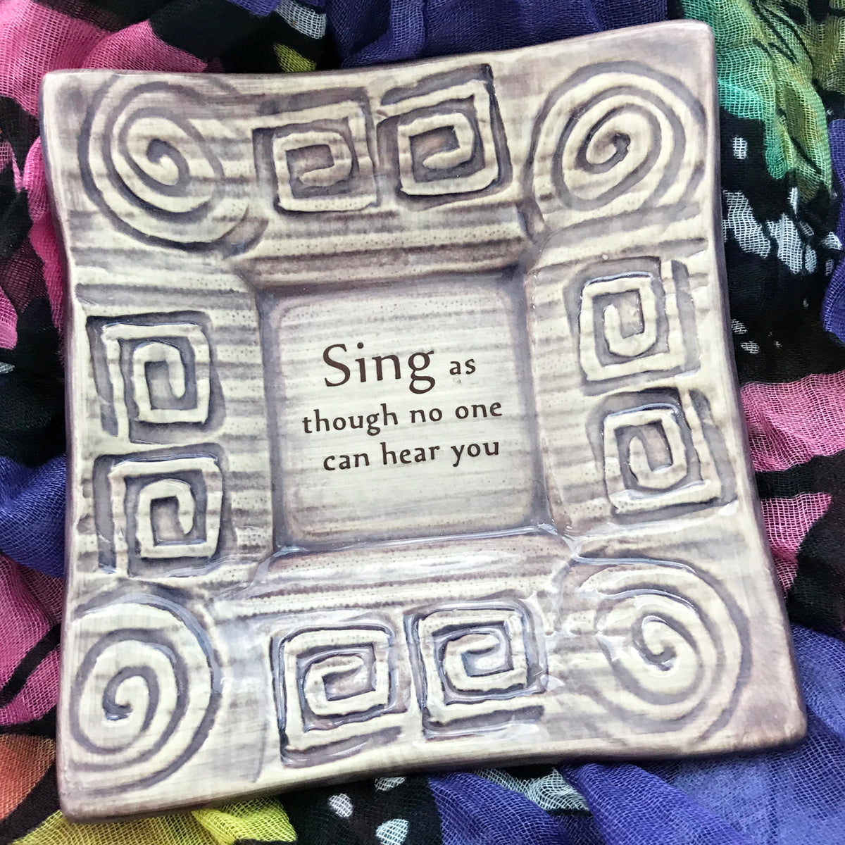 """Sing as though no one can hear you"", a handmade pottery dish about expressing yourself."