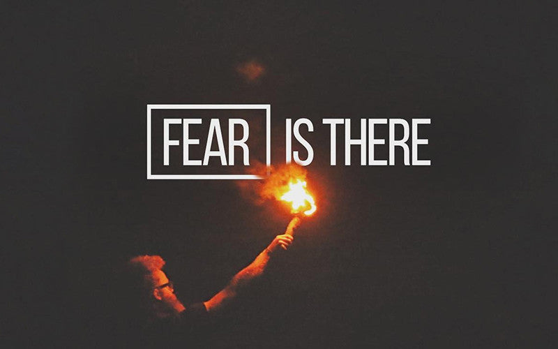 Fear is There