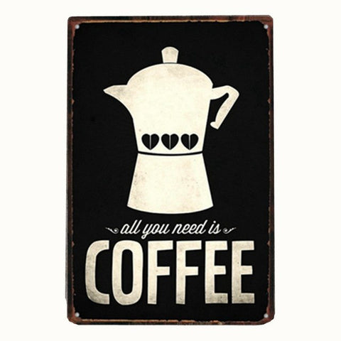 'All you need is coffee' - Iron Nostalgic Sign