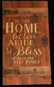 In our home let love abide and bless all who step inside