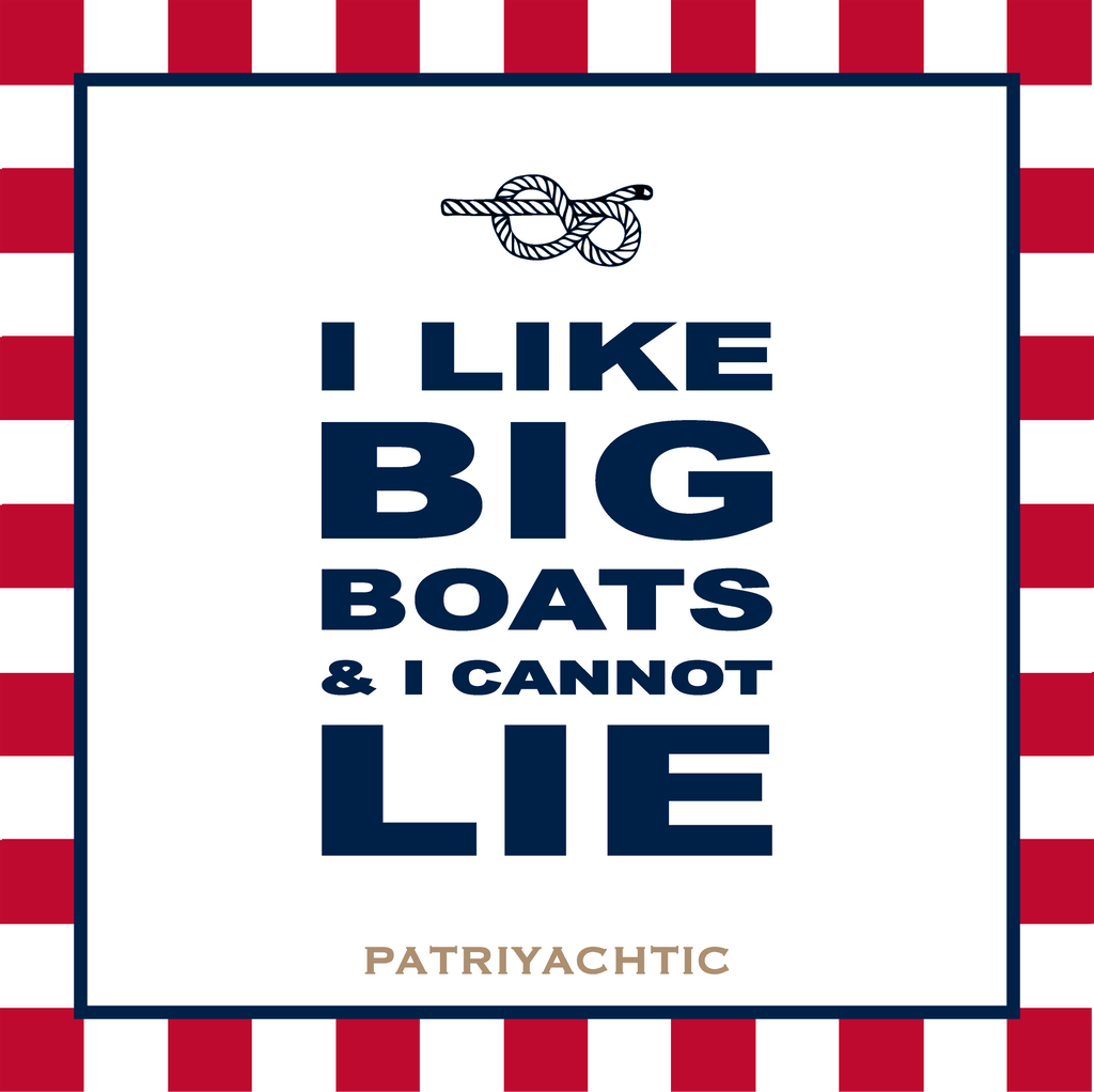 """I Like Big Boats"" Patriot T-Shirt"