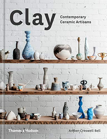 Clay; Contemporary Ceramic Artisans