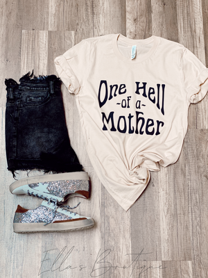 One Hell of a Mother Tee
