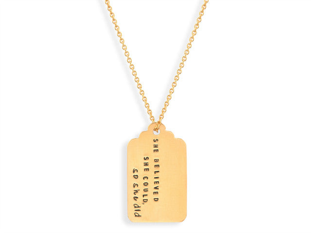 SHE BELIEVED SHE COULD, SO SHE DID - Gold Plated Tag Necklace