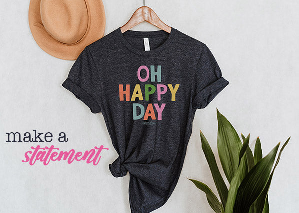 Oh Happy Day Graphic Tee For Women