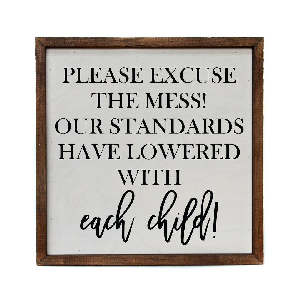 Please Excuse The Mess Wood Sign