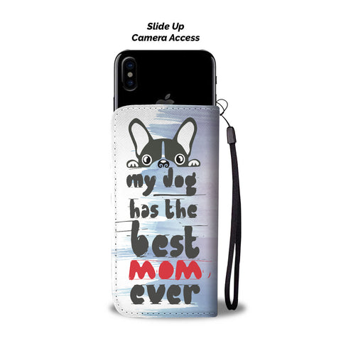 Happy Puppin My Dog Has The Best Mom Ever Phone Case Wallet