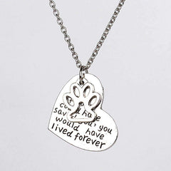If love could have saved you, you could have lived forever Pendant Necklace