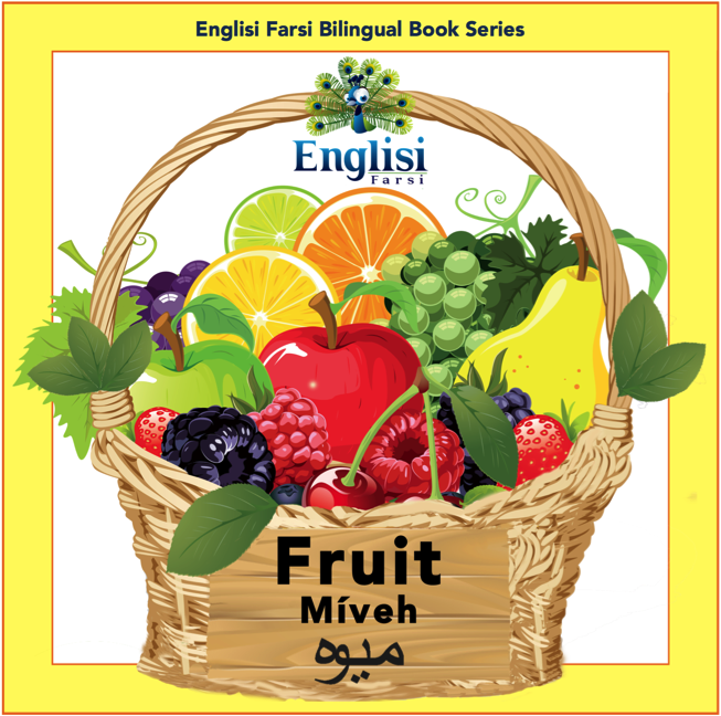 Englisi Farsi Bilingual Book Series: Fruit - Englisi Farsi