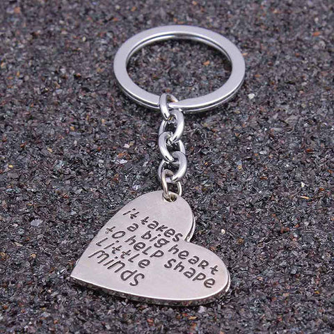 """It Takes a BIG Heart to Help Shape Little Minds"" Keychain"