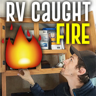 OUR RV CAUGHT ON FIRE!