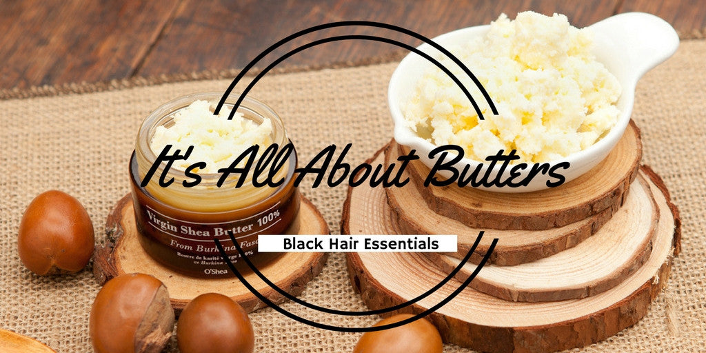 5 WAYS TO USE HAIR BUTTERS IN YOUR REGIMEN
