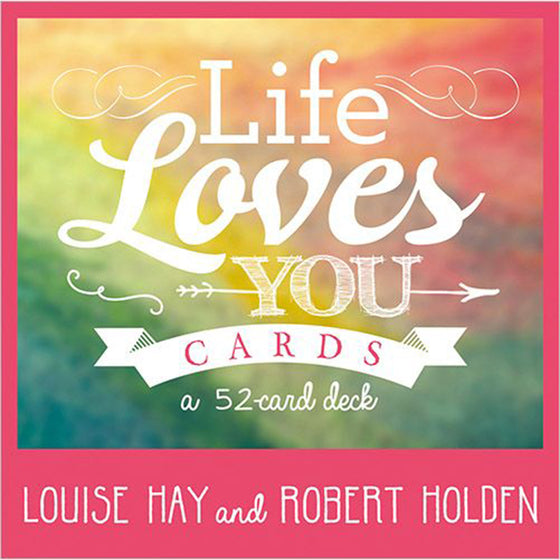 Life Loves You - Oracle Cards