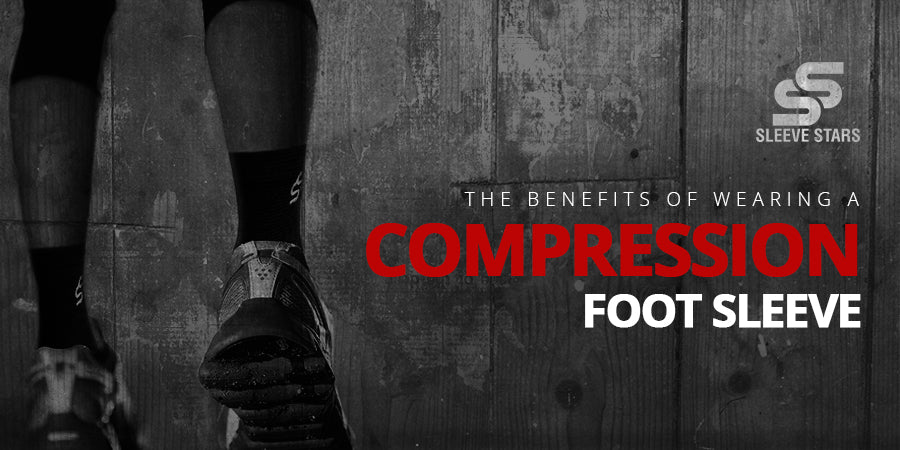 The Benefits Of Wearing Compression Foot Sleeve