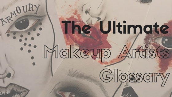 The Ultimate Makeup Artists Glossary