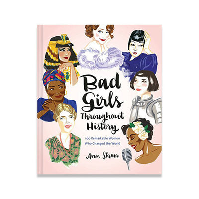 Bad Girls Throughout History by Ann Shen