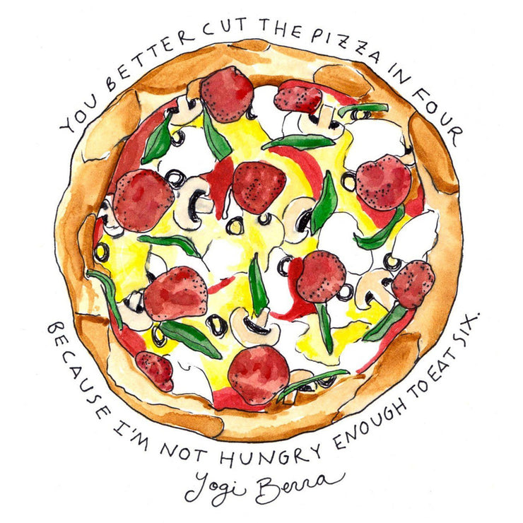 Yogi Berra Pizza Art Print by Marcella Kriebel