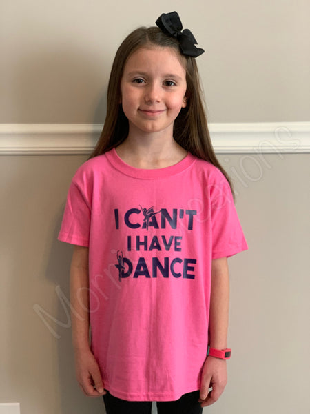 I Can't I have Dance Youth Tshirt