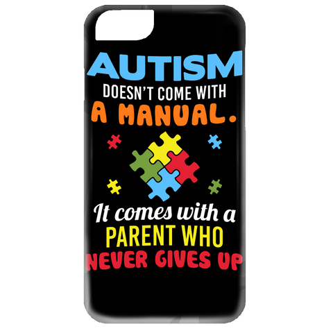 Autism - Never Gives Up iPhone 5, 6 and 6 Plus Cases