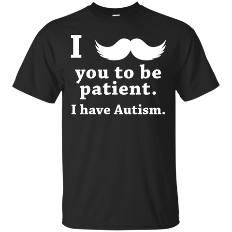 Autism Adult - Mustache You To Be Patient