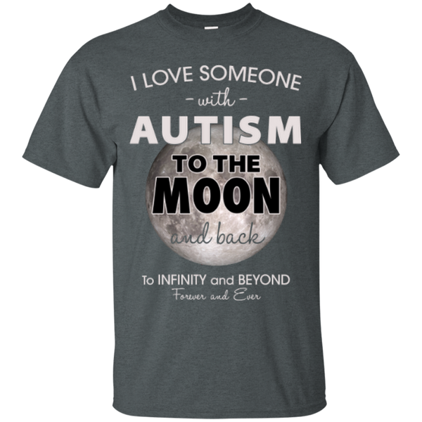 I Love Someone With Autism To The Moon and Back