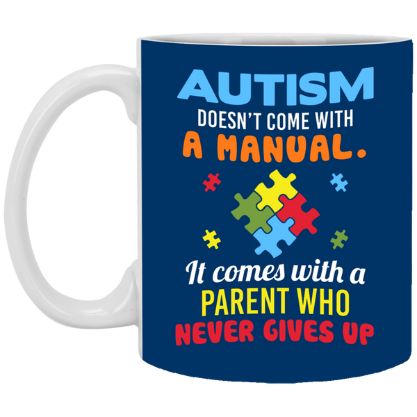 Autism - No Manual - Never Gives Up Coffee Mug