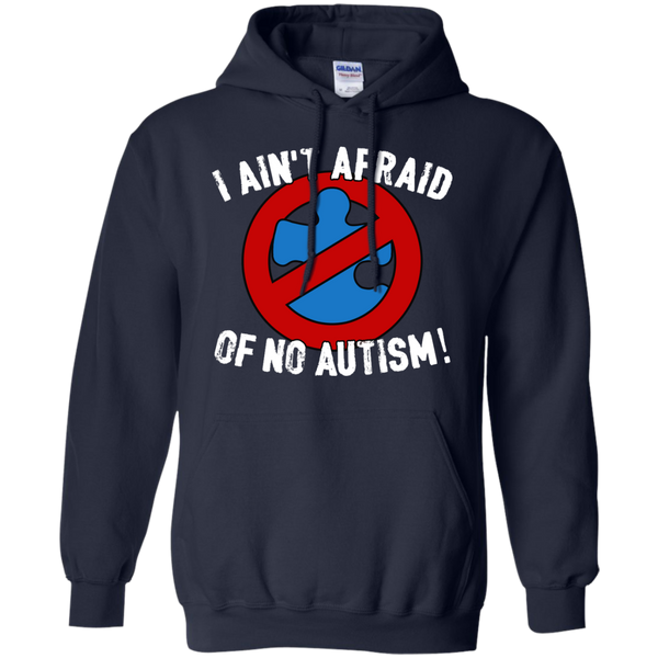 I Ain't Afraid Of NO Autism - Adult