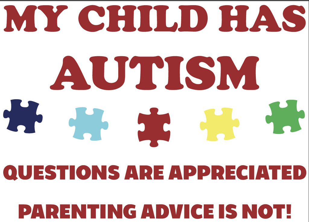 I Gave My Child Autism >> My Child Has Autism Questions Are Appreciated Parenting Advice Is Not