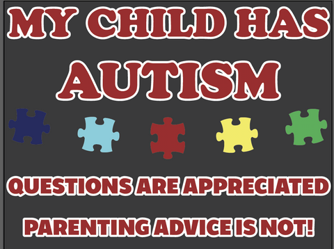 My Child Has Autism - Questions Are Appreciated Parenting Advice Is Not!