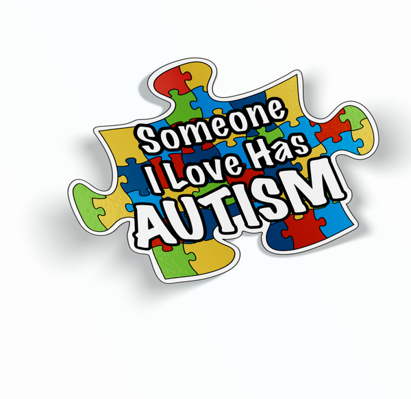 Someone I Love Has Autism Truck Car Sticker Decal