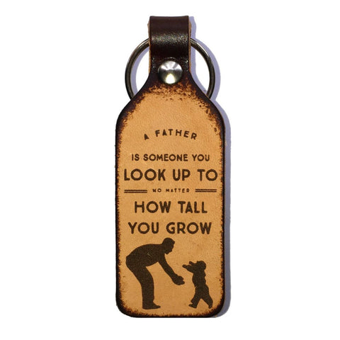 A Father is Someone You Look Up To Leather Engraved Keychain