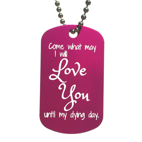 Come What May, I Will Love You Until My Dying Day Dog Tag Necklace - Love Chirp Gifts