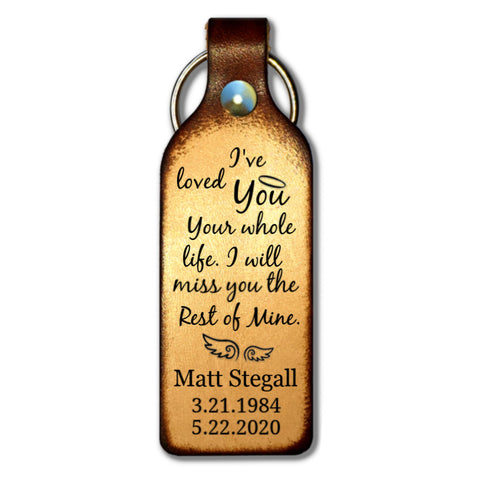 Loved You Your Whole Life Leather Keychain - Love Chirp Gifts