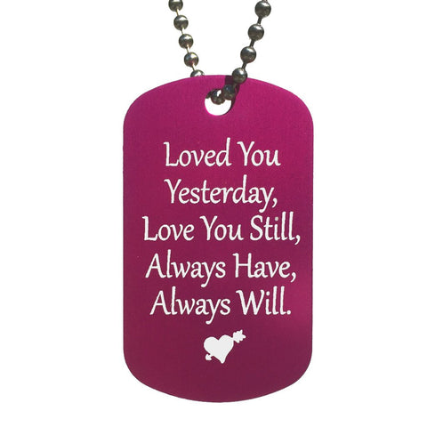 Loved You Yesterday,  Always Will Dog Tag Necklace - Love Chirp Gifts