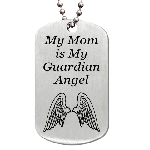My Mom is my Guardian Angel Stainless Steel Dog Tag Necklace - Love Chirp Gifts